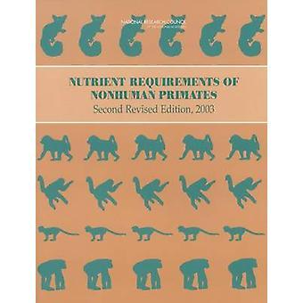 Nährstoffbedarf nichtmenschlicher Primaten (2. überarbeitete Ausgabe) von C