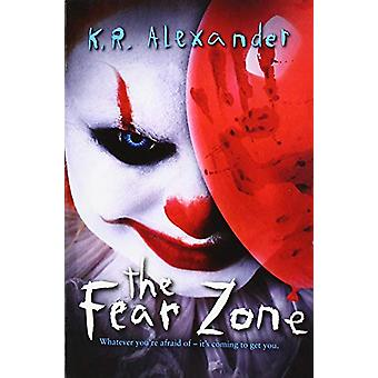 The Fear Zone by K. R. Alexander - 9781407199276 Book
