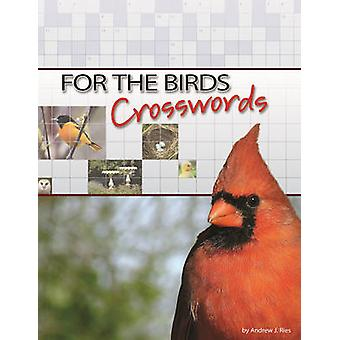 For the Birds Crosswords by Andrew L. Ries - 9781591933809 Book