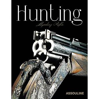 Hunting - Legendary Rifles by Eric Joly - 9781614282617 Book