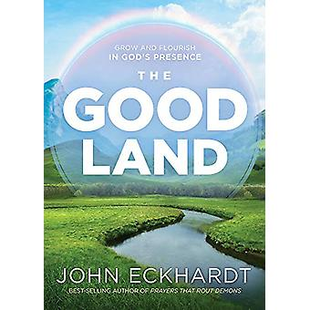 Good Land - The by John Eckhardt - 9781629996882 Book