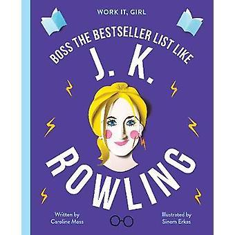 Work It - Girl - J.K. Rowling - Boss the bestseller list like by Carol