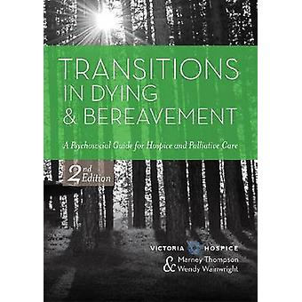 Transitions in Dying and Bereavement - A Psychosocial Guide for Hospic