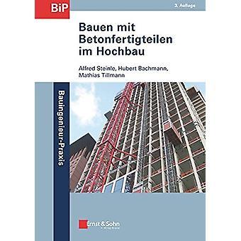 Bauen mit Betonfertigteilen im Hochbau by Alfred Steinle - 9783433032