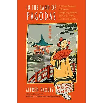 In the Land of Pagodas - A Classic Account of Travel in Hong Kong - Ma