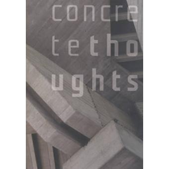 Concrete Thoughts - Modern Architecture and Contemporary Art by Steven