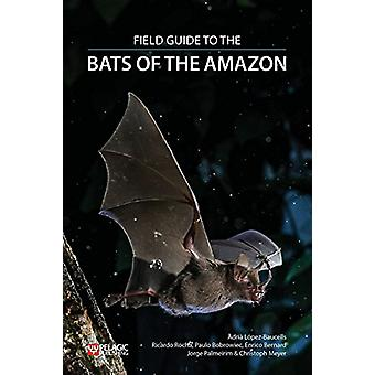 Field Guide to the Bats of the Amazon by Adria Lopez-Baucells - 97817