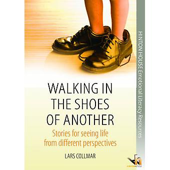 Walking in the Shoes of Another - Stories for Seeing Life from Differe