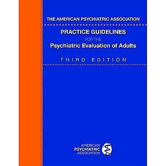 Die American Psychiatric Association-Practice-Richtlinien für die psychiatrische Untersuchung der Erwachsenen