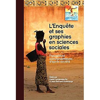 L Enquete et ses graphies en sciences sociales by Edited by Katrin Langewiesche & Edited by Jean Bernard Ouedraogo