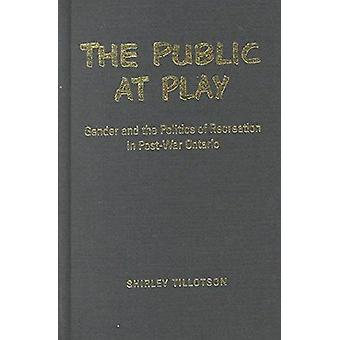 The Public at Play - Gender and the Politics of Recreation in Post-War
