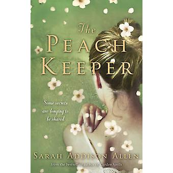 The Peach Keeper by Sarah Addison Allen - 9781444706673 Book