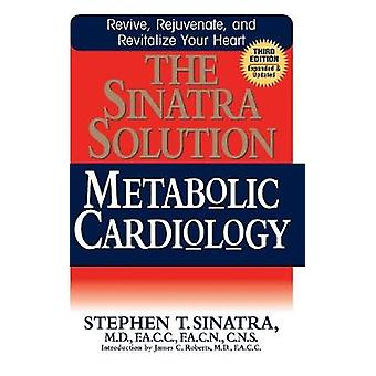 The Sinatra Solution - Metabolic Cardiology by Dr Stephen T Sinatra -