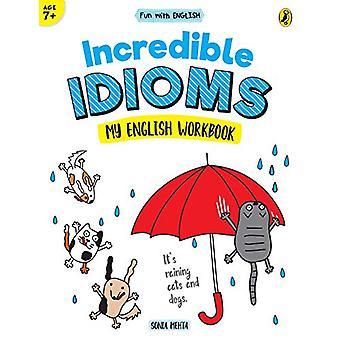 Incredible Idioms (Fun with English) by Sonia Mehta - 9780143444879 B