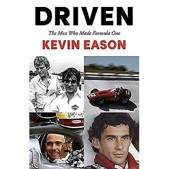 Driven - The Men Who Made Formula One by Kevin Eason - 9781473684553 B
