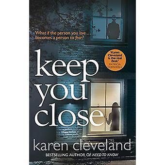 Keep You Close by Karen Cleveland - 9781787632066 Book