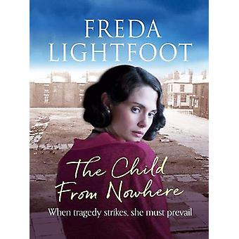 The Child from Nowhere by Freda Lightfoot - 9781788633956 Book