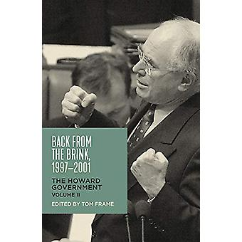 Back from the Brink - 1997-2001 - The Howard Government - Vol II by To