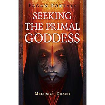 Hedenske portaler - Søker Primal Gudinnen av Melusine Draco - 978178