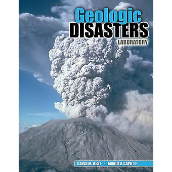Geologic Disasters Laboratory by David M. Best - Mario V Caputo - 978