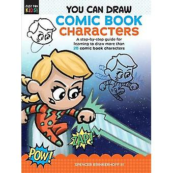 You Can Draw Comic Book Characters - A step-by-step guide for learning