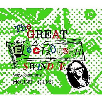 Mount Sims - Great Electrocash Swindle [CD] USA import