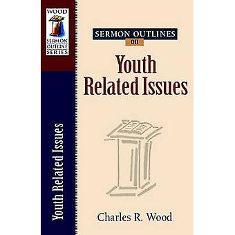 Sermon Outlines on Youth Related Issues EasyToUse Sermon Outline Series Wood Sermon Outline