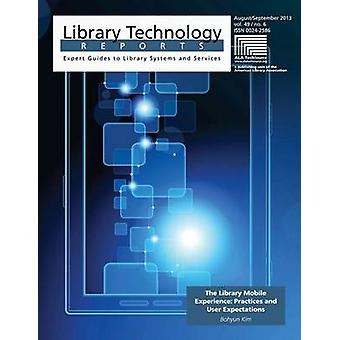 The Library Mobile Experience - Practices and User Expectations by Boh