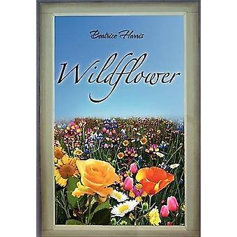 Wildflower by Beatrice Harris - 9781450088268 Book