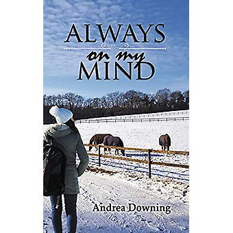 Always on My Mind by Andrea Downing - 9781509229680 Book