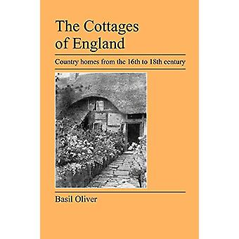 The Cottages of England - Country Homes from the 16th to 18th Century