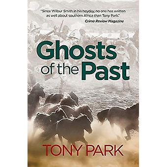 Ghosts of the Past by Tony Park - 9781925786620 Book