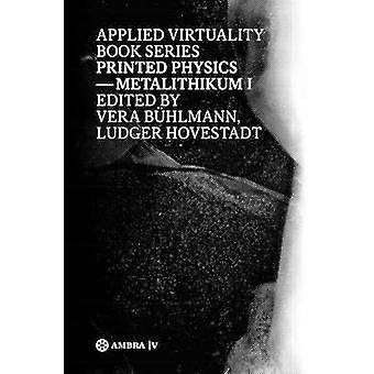 Printed Physics - Metalithikum I by Ludger Hovestadt - 9783990435700 B