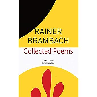 Collected Poems by Rainer Brambach