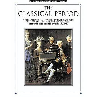 Anthology of Piano Music Vol. 2  Classical Period by Denes Agay