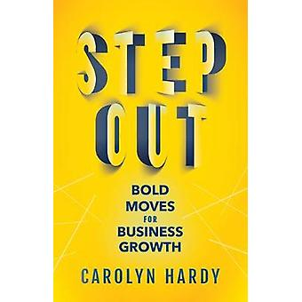 Step Out Bold Moves for Business Growth