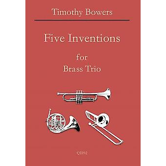 Five Inventions For Brass Trio T. Bowers  Queen'S Temple Publications
