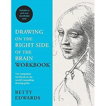 Drawing on the Right Side of the Brain Workbook The companion workbook to the world's bestselling drawing guide