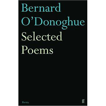 Selezionato poesie Bernard O'Donoghue (Main) di Bernard O'Donoghue - 9780