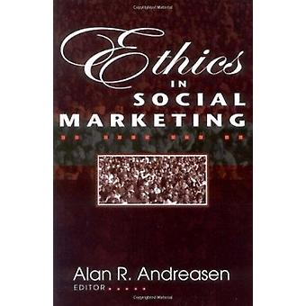 Ethics in Social Marketing by Alan R. Andreasen - 9780878408207 Book