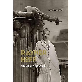 Rayner Hoff - la vie d'un sculpteur par Deborah Beck - 9781742235325 B