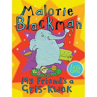 Mon ami est un Gris-Kwok par Malorie Blackman - Andy Rowland - 97817811