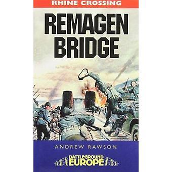 Le pont de Remagen - WW2 Battleground par Andrew Rawson - 978184415