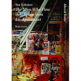 Ilya Kabakov - The Man Who Flew into Space from His Apartment by Boris