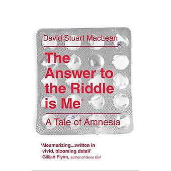 The Answer to the Riddle is Me by David S. MacLean - 9781907595165 Bo
