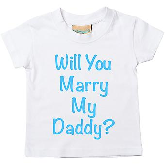 Will You Marry My Daddy? White Tshirt Blue Text