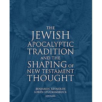 La Tradition apocalyptique juive de Loren T. Stuckenbruck - Benjamin