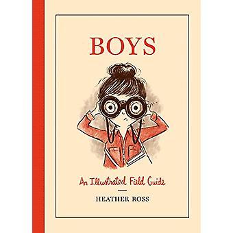Chłopcy - ilustrowany przewodnik przez Heather Ross - 9781419723889 książki