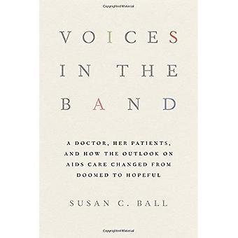 Voices in the Band: A Doctor, Her Patients, and How the Outlook on AIDS Care Changed from Doomed to Hopeful (The...