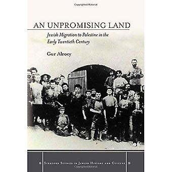 An Unpromising Land: Jewish Migration to Palestine in the Early Twentieth Century (Stanford Studies in Jewish...